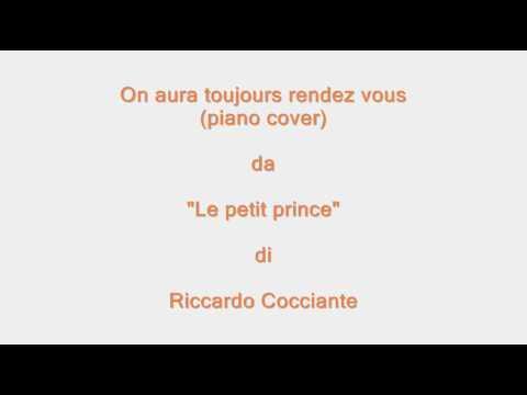 On aura toujours rendez vous - Le petit prince (R. Cocciante) poster