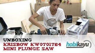 Selingan: Unboxing Krisbow KW0701784 Mini Plunge Saw