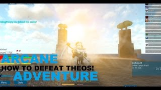 [Roblox] Arcane Adventure v1.1 | How to Defeat Theos The War Pheonix! | Solo Boss Fight