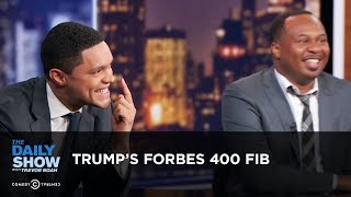 Trump's Forbes 400 Fib - Between the Scenes | The Daily Show