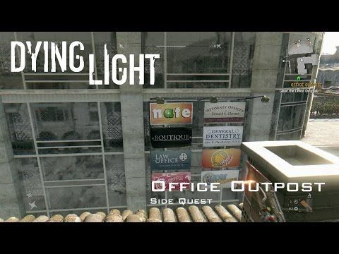 Dying Light - Office Outpost - Side Quest