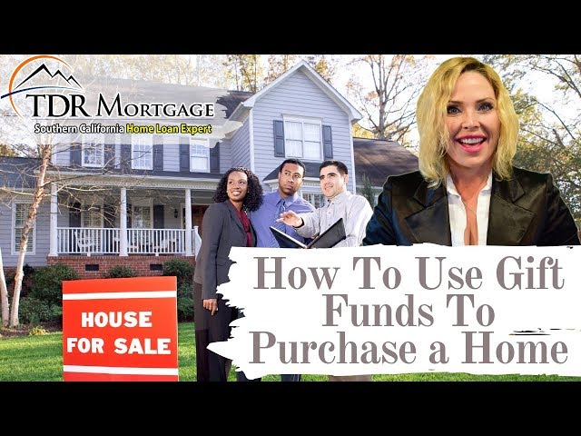 How To Use Gift Funds To Purchase a Home  | California | Upland | Rancho Cucamonga | Corona | CA