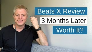 Beats X Review 3 months Later. Worth it?