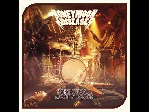 Honeymoon Disease - Part Human, Mostly Beast (Full Album 2017)
