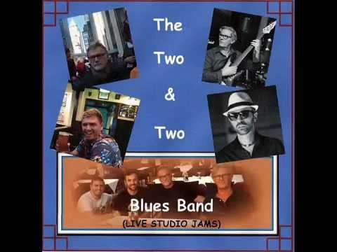 The Two & Two Blues Band - BEFORE YOU ACCUSE ME (Ellas Mcdaniel)