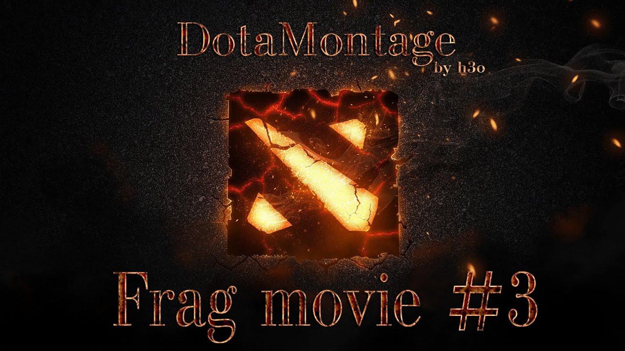 Dota 2 Frag Movie #3