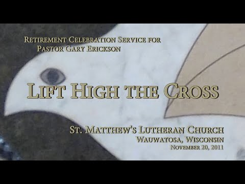 Lift High The Cross - St. Matthew's Lutheran Church