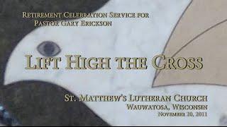 Lift High The Cross - St. Matthew