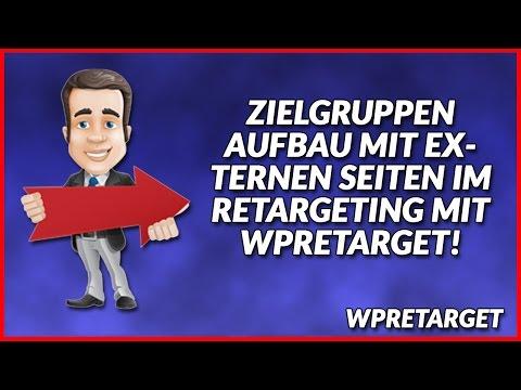 Externe Seiten Im Retargeting Mit Wpretarget - Zielgruppenaufbau Mit Retargeting