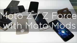 Moto Z / Moto Z Force & Moto Mods Hands On Overview