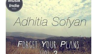 Video Adhitia Sofyan Forget Your Plans(2010) Full Albums +Lirik download MP3, 3GP, MP4, WEBM, AVI, FLV Juni 2018