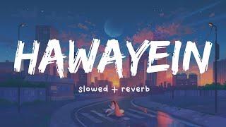 Hawayein [ slowed and reverb ] - Jab Harry Met Sejal |Arijit Singh|Pritam | Nexus Music