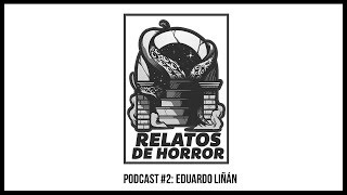 Podcast Relatos De Horror #2: Eduardo Liñán