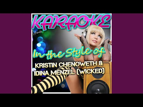 For Good (In The Style Of Kristin Chenoweth & Idina Menzel (Wicked) (Karaoke Version)