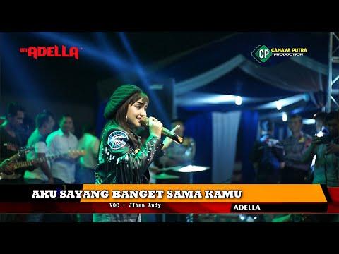 JIHAN AUDY - AKU SAYANG BANGET SAMA KAMU - Adella Live Semarang
