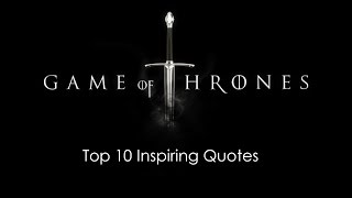 Top 10 Inspirational Quotes From Game of Thrones