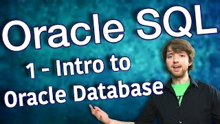 Oracle SQL Tutorial 1 - Intro to Oracle Database