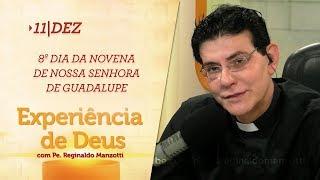 Experiência de Deus | 11-12-2018  | 8º Dia da Novena de Nossa Senhora de Guadalupe