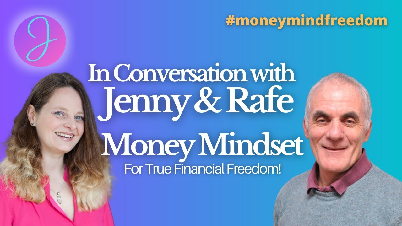 Money Mindset In Conversation with Jenny and Rafe - Chatting about their workshop and its successes.