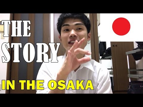 THE STORY OF JAPAN, HOMETOWN IN OSAKA!! 地元であった、ほんまの話!?