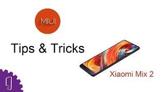 Xiaomi Mi Mix 2 ( Tips & Tricks )