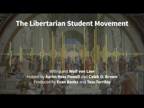 Episode 174: The Libertarian Student Movement (with Wolf von Laer)