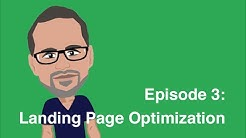 Episode 3 (Part 1): Landing Page Optimization -  SEO For Beginners
