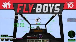 Minecraft :: Fly Boys Ep. 10 :: I
