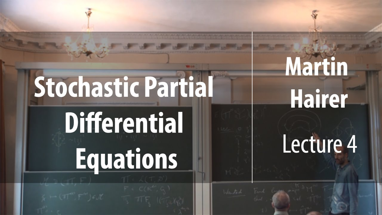 Lecture 4 | Stochastic Partial Differential Equations | Martin Hairer |  Лекториум