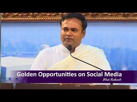 Golden Opportunities on Social Media | Bhai Rakesh