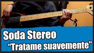 """Soda Stereo """"Tratame suavemente"""" [bajo/bass cover]"""