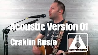 Acoustic version of Cracklin Rosie