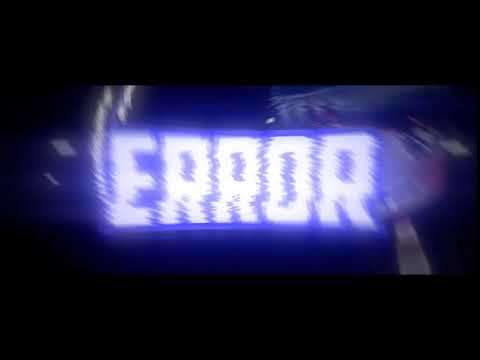 Error [Intro Overlay] โดย [-ItxDmaxChannel-] | Morning