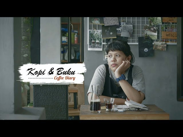 Coffee Diary EPS : Kopi adalah Teman | Short Movie