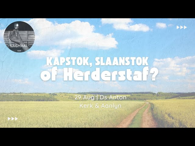 29 Aug | Kapstok, Slaanstok of Herderstaf? | Ds Anton