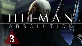 Hitman Absolution Walkthrough - Part 3 Terminus Let