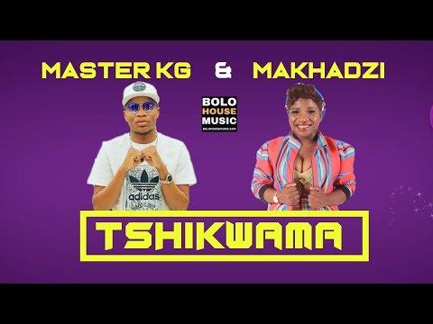 Master KG X Makhadzi - Tshikwama [New Hit 2019]
