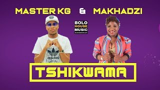 Master KG x Makhadzi Tshikwama