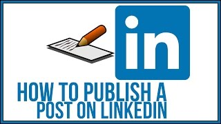 How To Publish A Post on Linkedin - Linkedin Tutorial