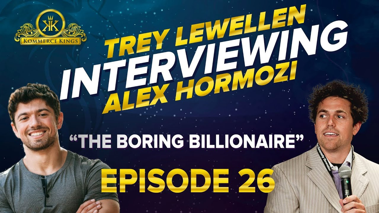 The Boring Billionaire! - Kommerce Kings Ep. 26 with Alex Hormozi