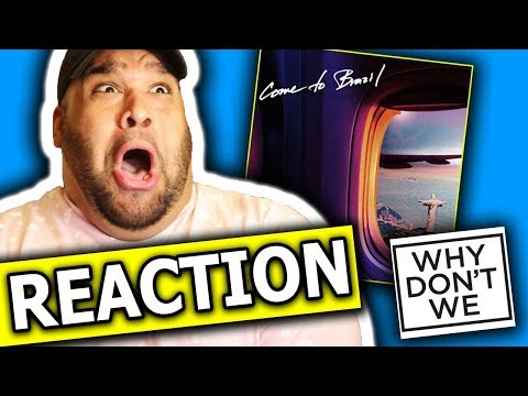 Why Don't We - Come To Brazil [REACTION] Mp3