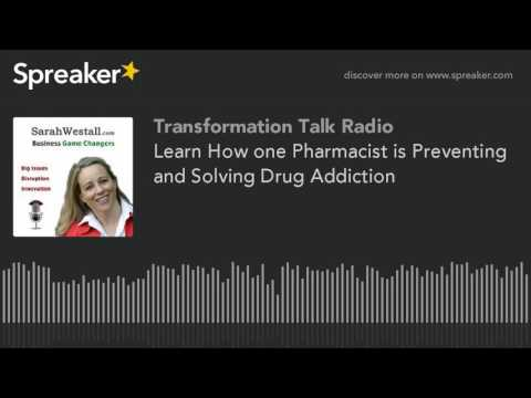 Learn How one Pharmacist is Preventing and Solving Drug Addiction