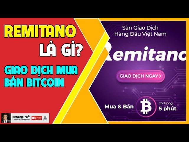 Remitano Là Gì? Cách Đăng Ký Tài Khoản Mua Bán Bitcoin 🔴 Lương Minh Triết