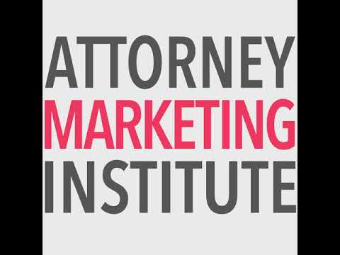 0: Introduction to the Attorney Marketing Institute Podcast