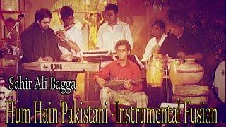 """Hum Hain Pakistani Instrumental Fusion"" | Show | | Sahir Ali Bagga | Love Song"