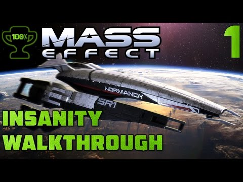 Normandy: Prologue to Insanity - Mass Effect 1 Insanity Walkthrough Part 1 [100% Completionist]