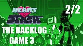 Heart&Slash 2/2:The Backlog Game 3
