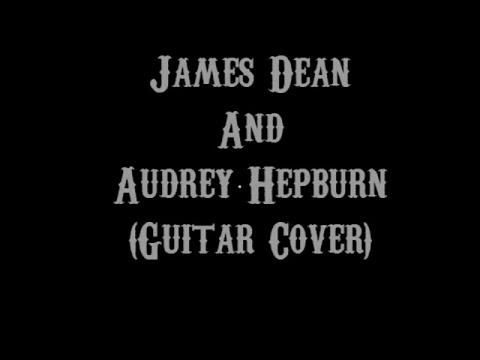 James Dean And Audrey Hepburn - Sleeping With Sirens (Guitar Cover With Lyrics & Chords)