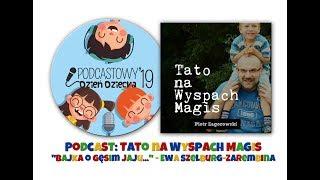 """Tato na Wyspach, czyli Piotr Zagórowski i """"Bajka o gęsim jaju..."""" Ewy Szelburg-Zarembiny!"""