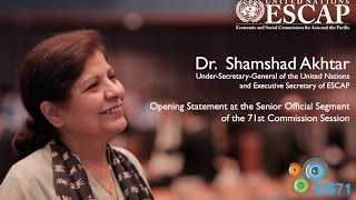 Dr. Akhtar Opening the Senior Officials Segment of the 71st Commission Session